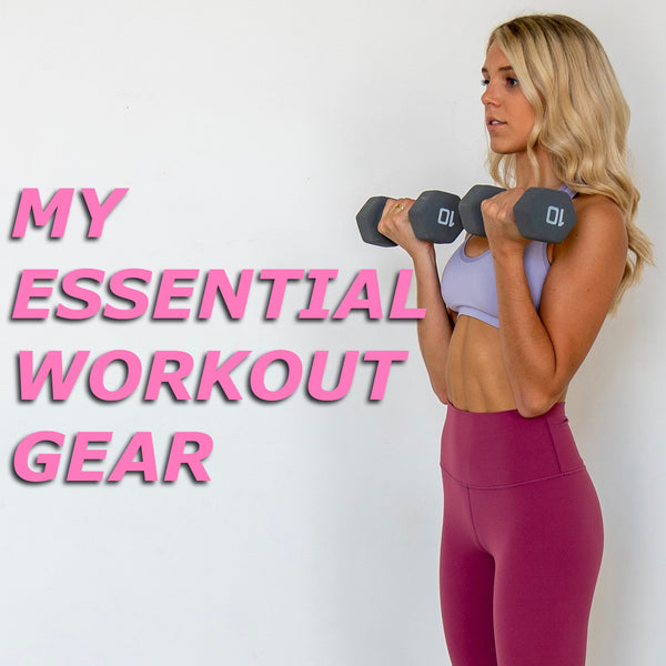 MY ESSENTIAL WORKOUT GEAR