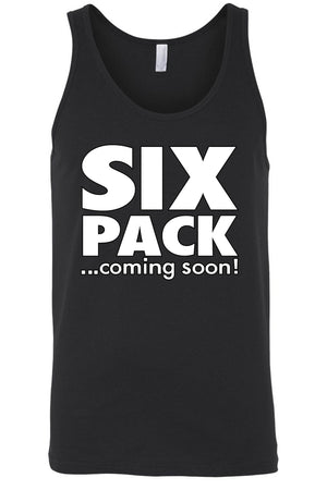 Men's Six Pack ...Coming Soon! Tank Top Shirt