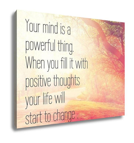 Gallery Wrapped Canvas, Inspirational Typographic Quote Your Mind Is A Powerful Thing When You Fill It