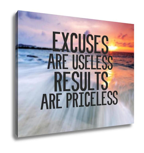 Gallery Wrapped Canvas, Inspirational And Motivational Quote With Phrase Excuses Are Useless Results