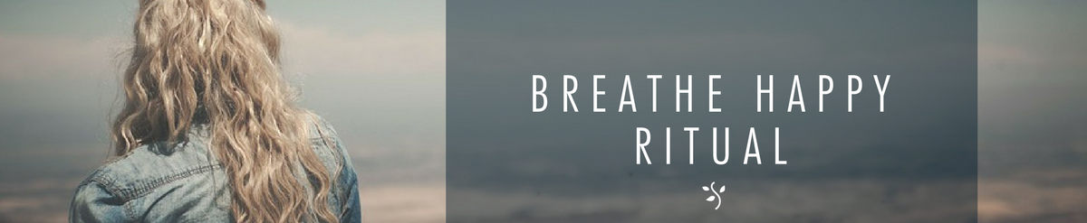 breathe happy ritual mindfulness meditation