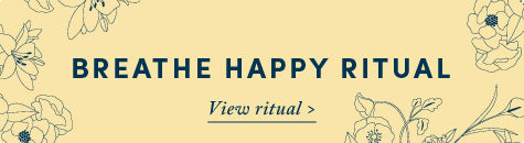 Breathe Happy Mindfulness Ritual
