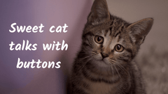 Cat Talking With Buttons Makes Two Sweet Requests