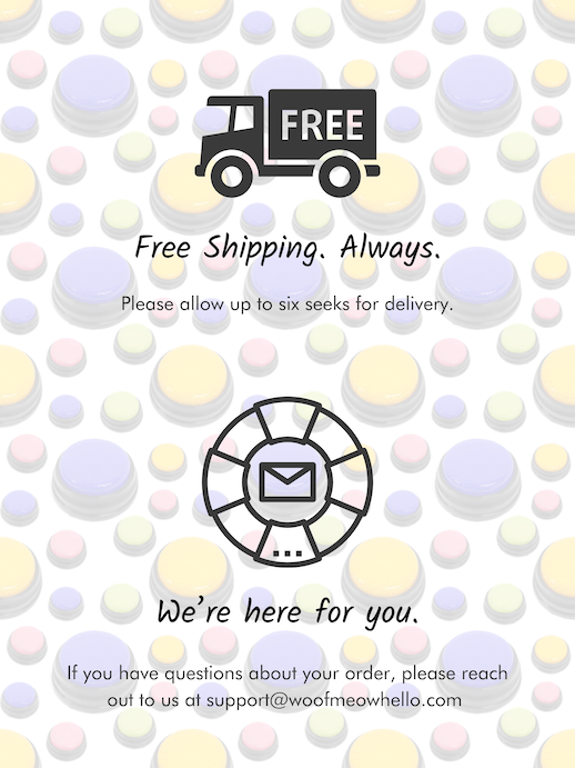 Recordable buttons for dogs from Woof Meow Hello always come with free shipping.