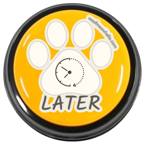 Dog Speech Button Sticker Label - Later