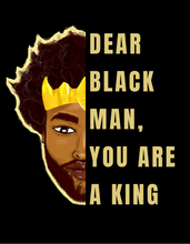 Load image into Gallery viewer, Dear Black Man - King