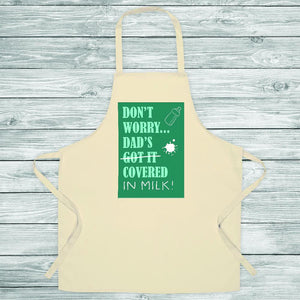 Dad's Covered In Milk Apron - One of a Kind Gifts UK