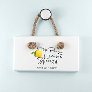 Easy Peasy Lemon Squeezy White Hanging Sign - One of a Kind Gifts UK