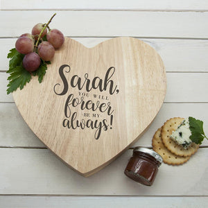 Engraved Forever My Always Cheese Board - One of a Kind Gifts UK