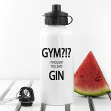 Load image into Gallery viewer, Gym!? I Thought You Said Gin Personalised Water Bottle - One of a Kind Gifts UK