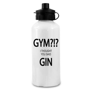 Gym!? I Thought You Said Gin Personalised Water Bottle - One of a Kind Gifts UK
