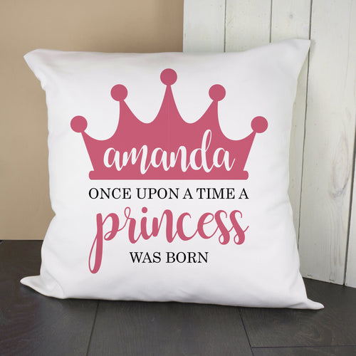 Personalised Once Upon A Time A Princess Was Born Cushion Cover - One of a Kind Gifts UK