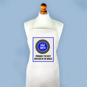 Probably The Best New Dad In The World Apron - One of a Kind Gifts UK