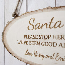 Load image into Gallery viewer, Santa Please Stop Here Wooden Sign - One of a Kind Gifts UK