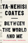 Between the World and Me by Ta-Nehisi Coates (ePub/Mobi and PDF formats)