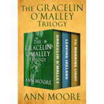 Gracelin O'Malley Trilogy by Ann Moore (Available in ePub/Mobi and PDF formats)
