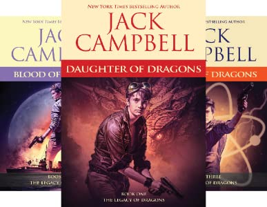 The Legacy of Dragons (3 book series) by Jack Campbell Available in EPUB/Mobi and PDF Formats