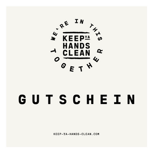 KEEP YA HANDS CLEAN GUTSCHEIN (digital)