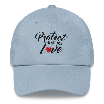 PROTECT WHAT YOU LOVE CAP