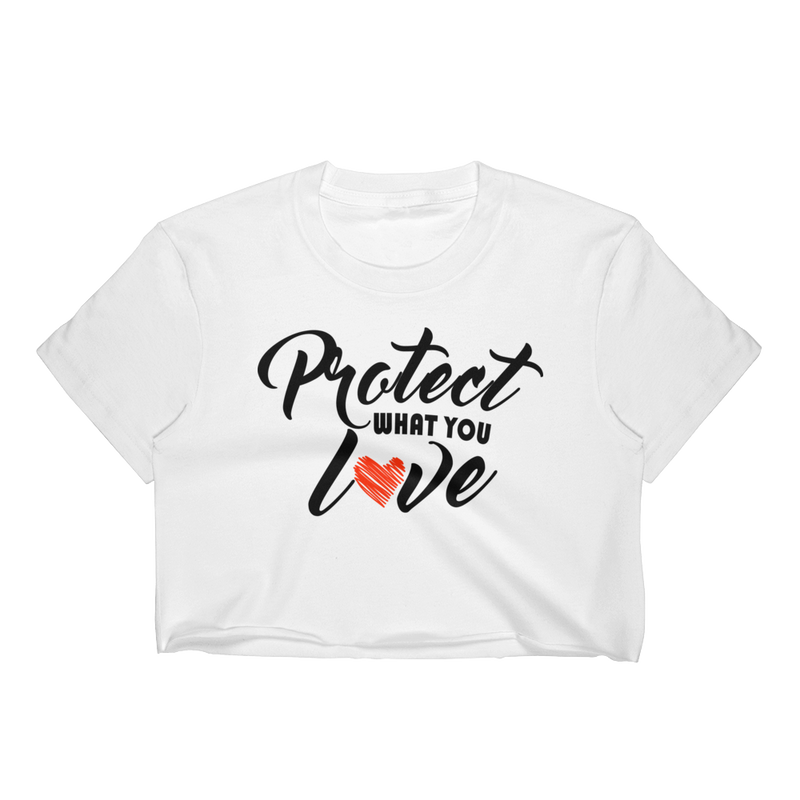PROTECT WHAT YOU LOVE CROP TOP