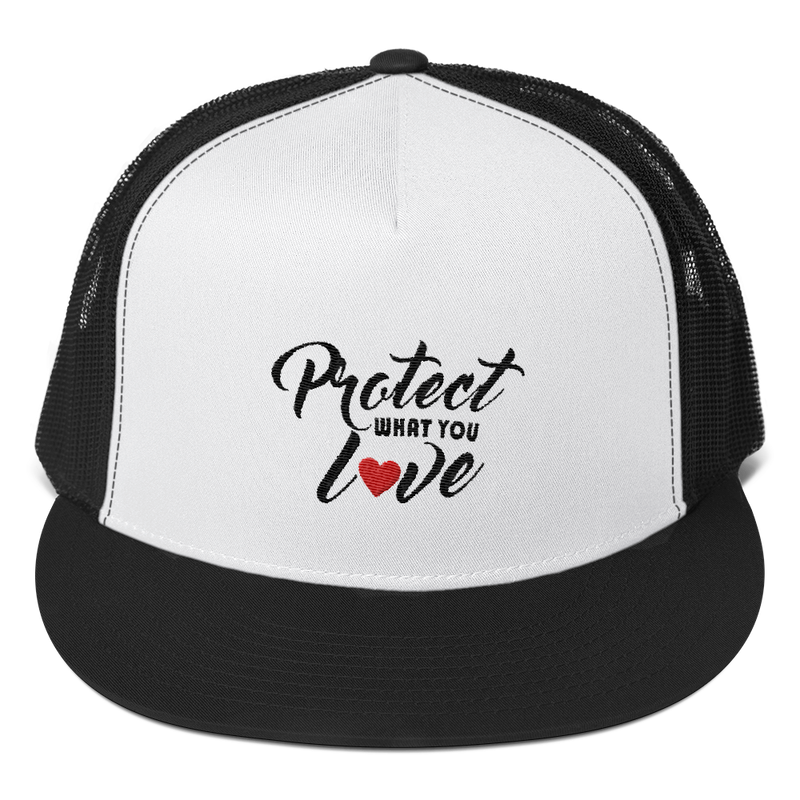 PROTECT WHAT YOU LOVE TRUCKER HAT