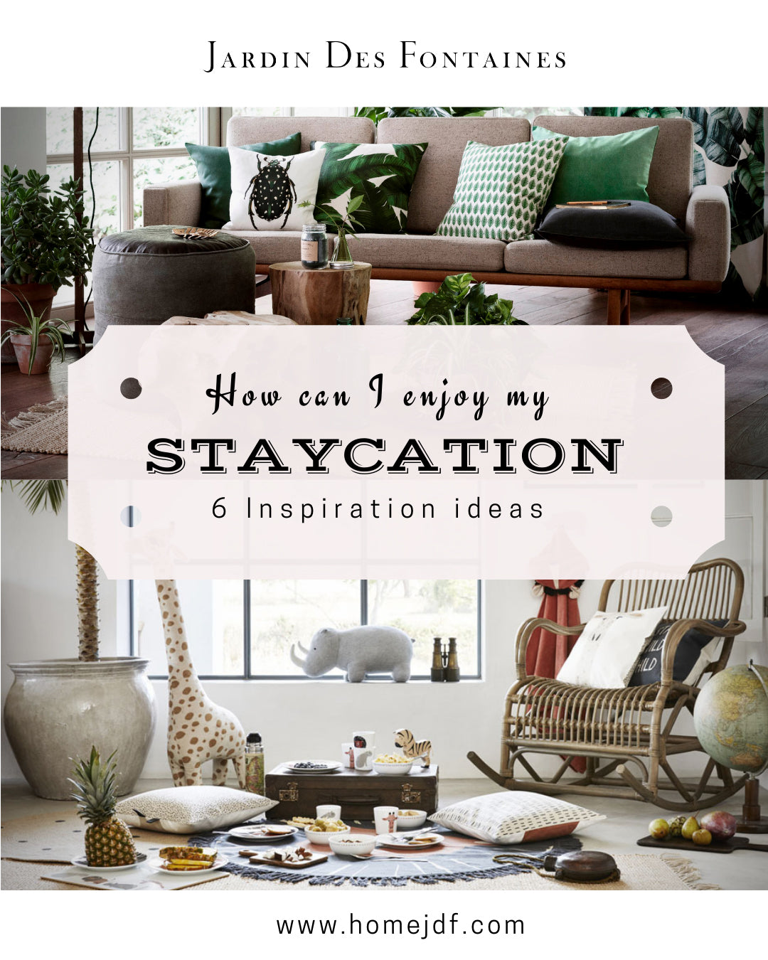 6 Inspiration Ideas for your staycation