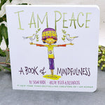 I am Peace | Susan Verde $14.99 from the best selling team that created, I Am Yoga and I Am Human comes a gentle expression of mindfulness, encouraging children to breathe, taste, smell, and be present in there and now. Made in a hardback version to avoid page tearing, this book is wonderful and more durable for  younger hands