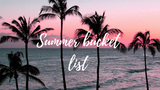 Our summer bucket list