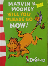 Load image into Gallery viewer, Marvin K. Mooney Will You Please Go Now! - Dr. Seuss