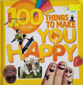 100 Things to Make You Happy - National Geographic Kids