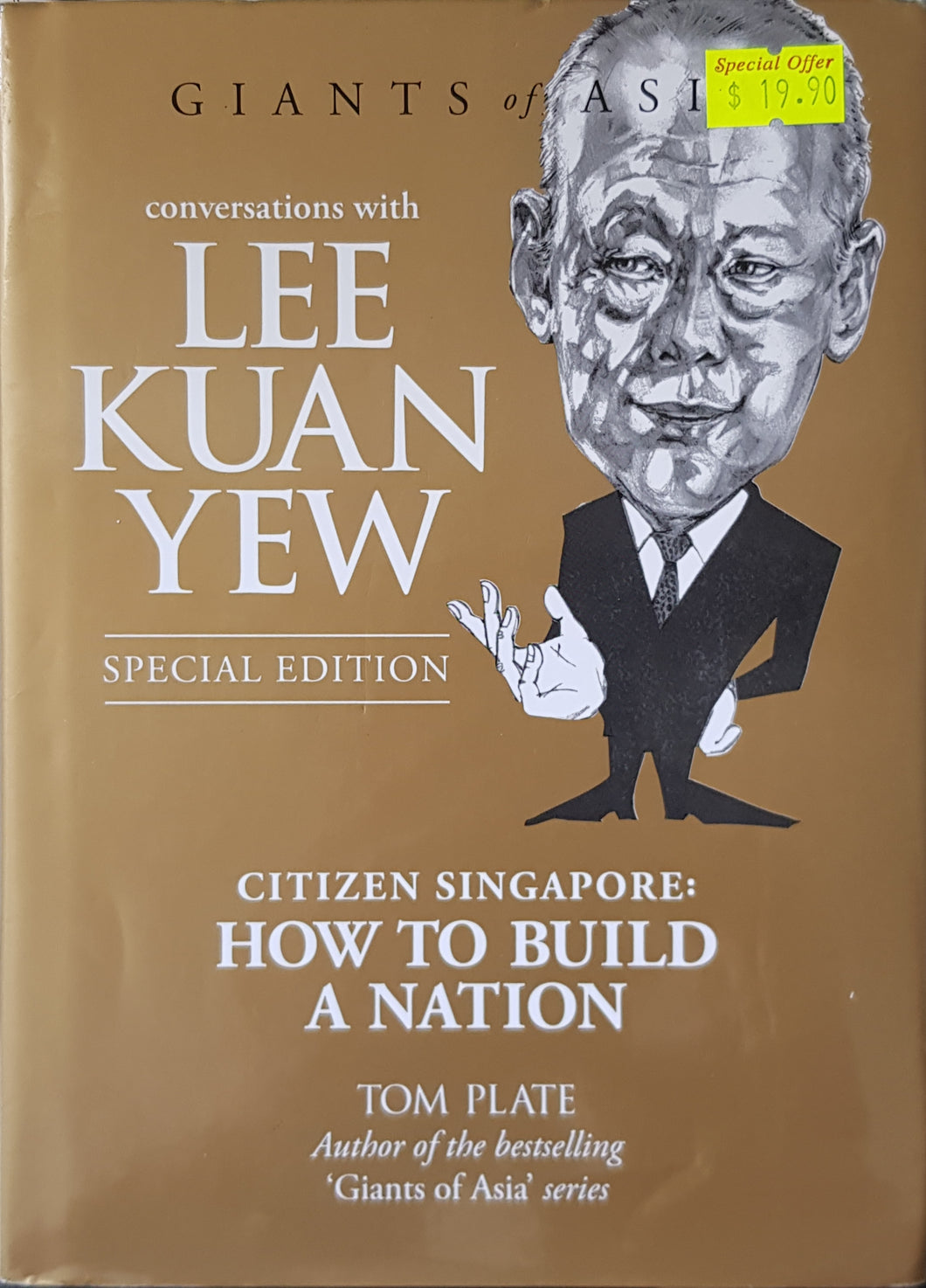 Conversations with Lee Kuan Yew : Citizen Singapore: How to Build a Nation - Tom Plate