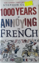 Load image into Gallery viewer, 1000 Years of Annoying the French - Stephen Clarke