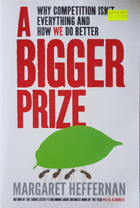 A Bigger Prize - Margaret Heffernan