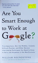 Load image into Gallery viewer, Are You Smart Enough to Work at Google? - William Poundstone