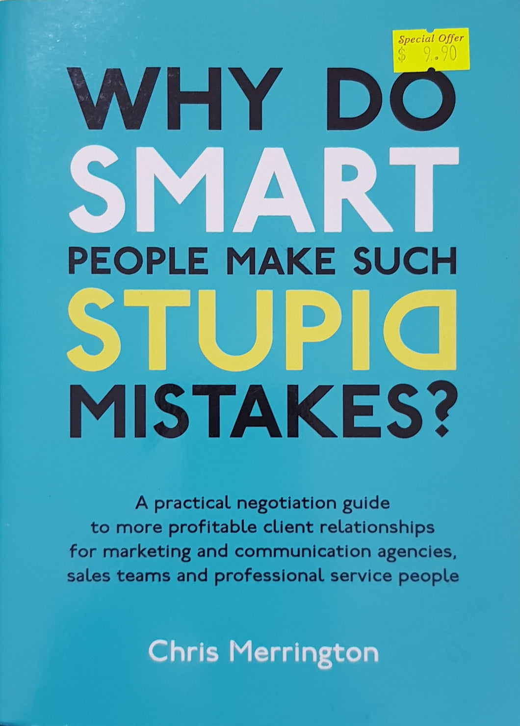 Why Do Smart People Make Such Stupid Mistakes? - Chris Merrington