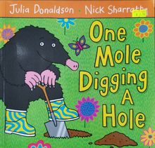 Load image into Gallery viewer, One Mole Digging A Hole - Julia Donaldson & Nick Sharratt