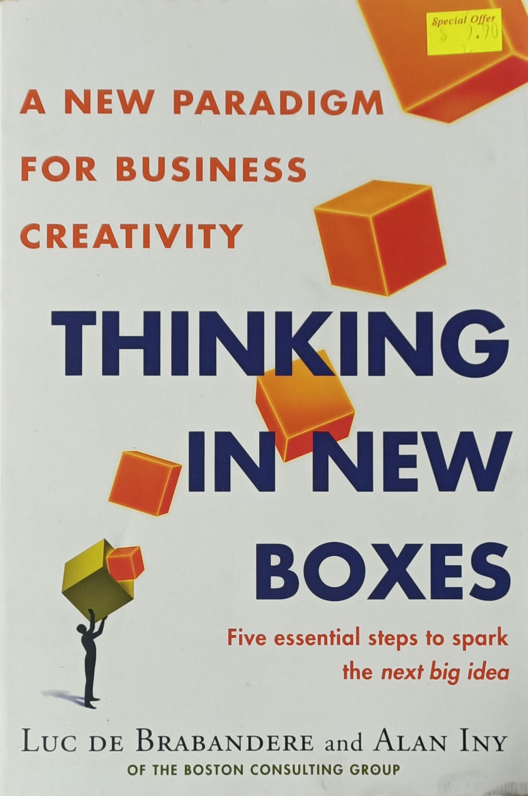 Thinking in New Boxes: A New Paradigm For Business Creativity - Luc De Brabandere & Alan Iny