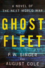 Load image into Gallery viewer, Ghost Fleet - P.W. Singer & August Cole