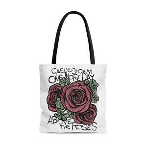 One More Day Above The Roses Tote Bag