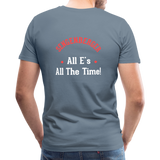 "Men's ""Sengenberger: All E's, All the Time!"" Premium T-Shirt - steel blue"
