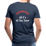 "Men's ""Sengenberger: All E's, All the Time!"" Premium T-Shirt - navy"