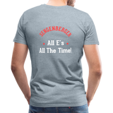 "Men's ""Sengenberger: All E's, All the Time!"" Premium T-Shirt - heather ice blue"