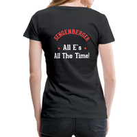 "Women's ""All E's, All the Time!"" Premium T-Shirt - black"