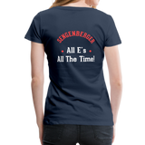 "Women's ""All E's, All the Time!"" Premium T-Shirt - navy"