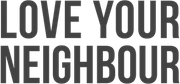 LOVE YOUR NEIGHBOUR - CH