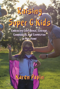 Raising Super C Kids by Karen Papin
