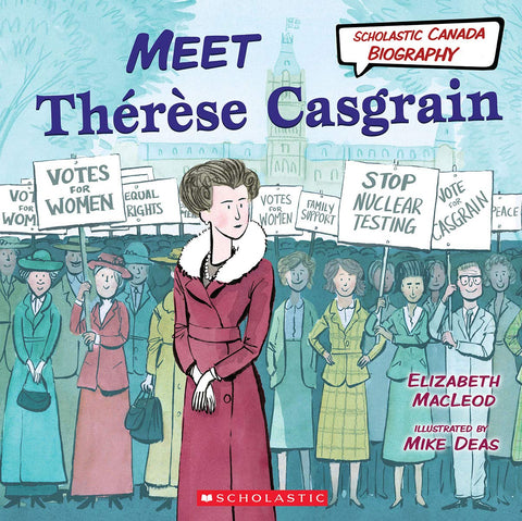 Scholastic Canadian Biography:  Meet Therese Casgrain