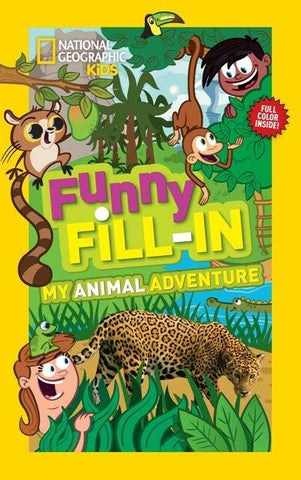 National Geographic Kids Funny Fill-In My Animal Adventure