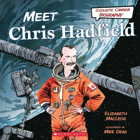 Scholastic Canadian Biography:  Meet Chris Hadfield