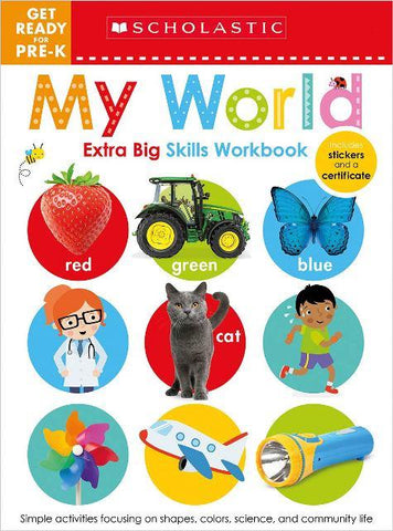 Scholastic Extra Big Skills Workbook Get Ready For Pre-K My World